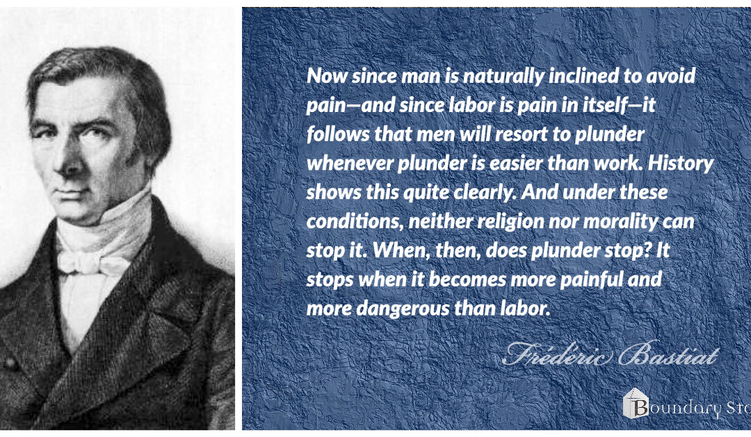 Bastiat Quote:  Why People Plunder