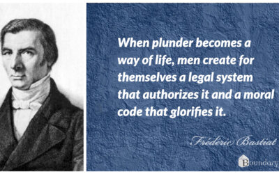 Bastiat Quote: Plunder as a Way of Life